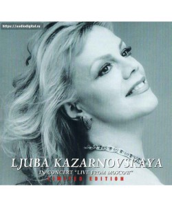 "Ljuba Kazarnovskaya–In Concert ""Live From Moscow"" (CD)"