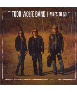 Todd Wolfe Band-Miles To Go (CD)