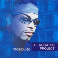 DJ Alligator-Mosquito (CD)