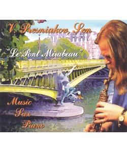 V.Presniakov (В.Пресняков Ст.)-Le Pont Mirabeau (CD)